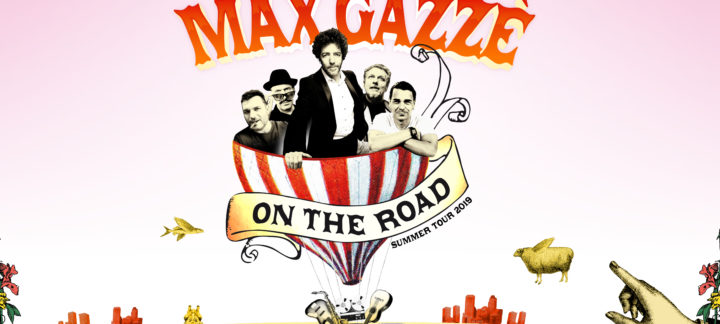 Nell'ombra della musica italiana MAX GAZZE' On the road – Summer tour 2019
